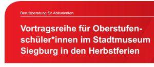 Vortragsreihe für Oberstufenschüler*innen im Stadtmuseum Siegburg